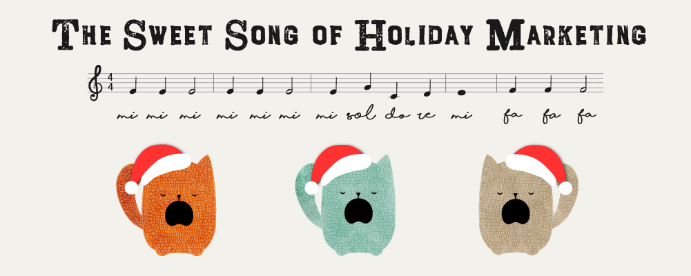 The Sweet Song of Holiday Marketing