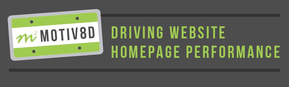 Driving website homepage performance