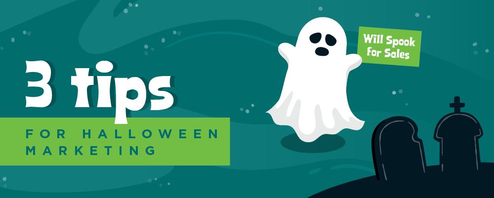 3 Tips for Halloween Marketing